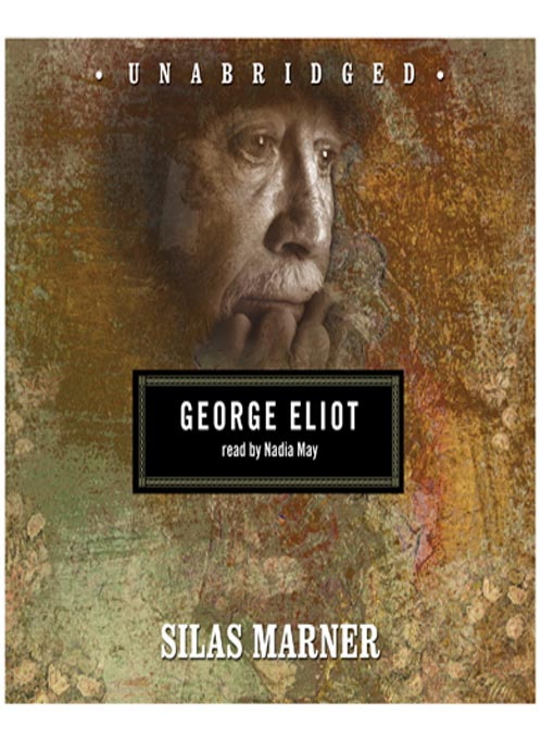 the significance of symbolism in george eliots novel silas marner Silas marner study guide contains a biography of george eliot, literature in silas marner eliot addresses her just about every symbol and theme in the book.