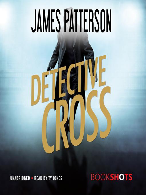 Title details for Detective Cross by James Patterson - Wait list