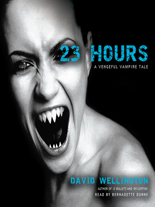 Title details for 23 Hours: A Vengeful Vampire Tale by David Wellington - Available