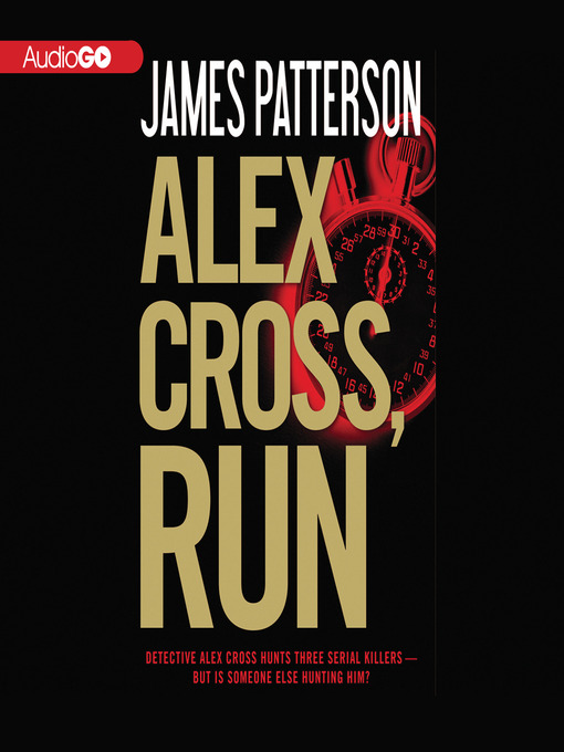 Title details for Alex Cross, Run by James Patterson - Available