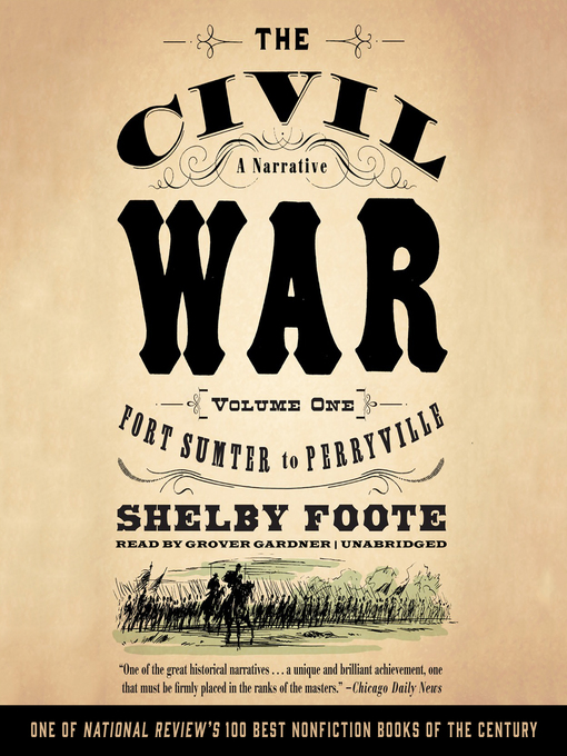 Title details for The Civil War: A Narrative, Volume 1 by Shelby Foote - Available