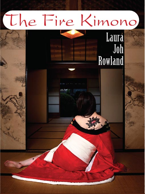 Title details for The Fire Kimono by Laura Joh Rowland - Available