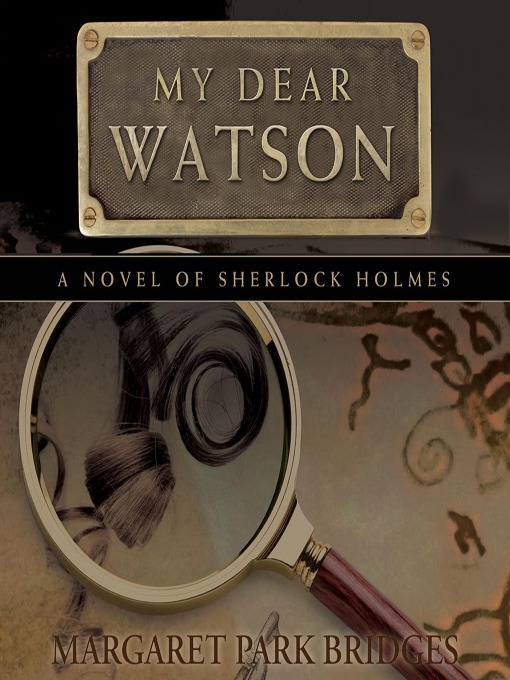 Title details for My Dear Watson by Margaret Park Bridges - Available