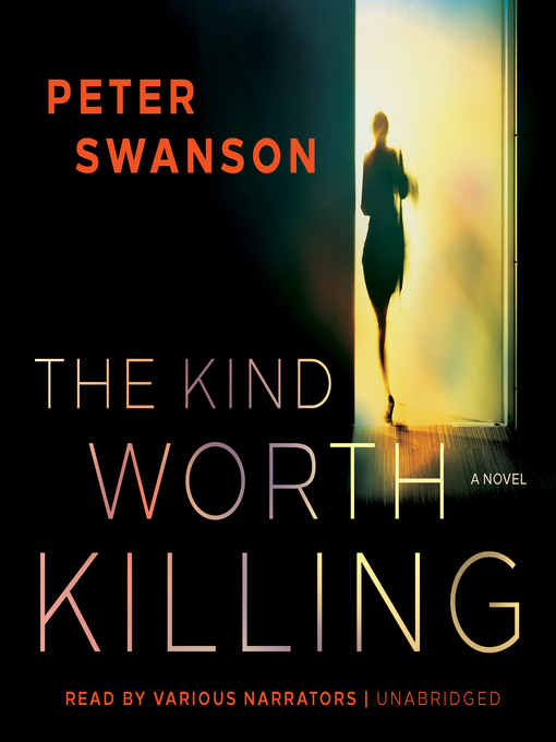 Title details for The Kind Worth Killing by Peter Swanson - Available