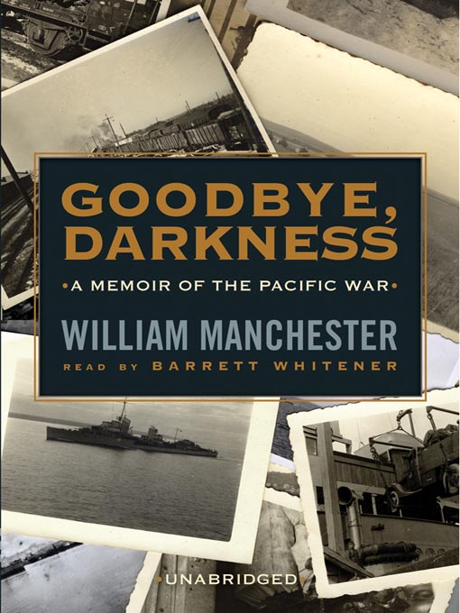 Title details for Goodbye, Darkness by William Manchester - Available