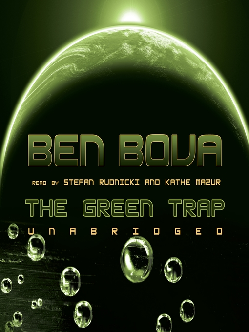 Title details for The Green Trap by Ben Bova - Available