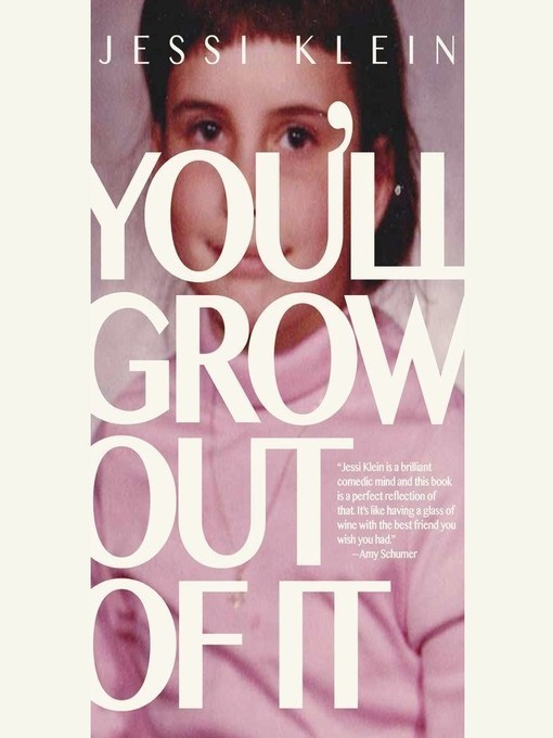 Title details for You'll Grow Out of It by Jessi Klein - Wait list