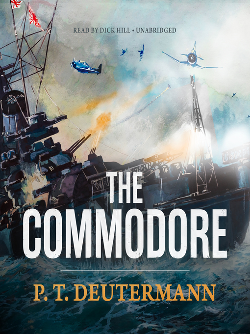 Title details for The Commodore by P. T. Deutermann - Available