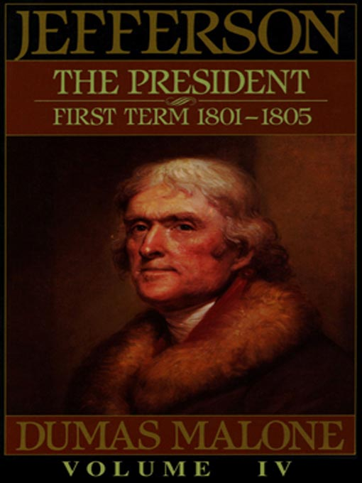 Title details for Thomas Jefferson and His Time, Volume IV by Dumas Malone - Available