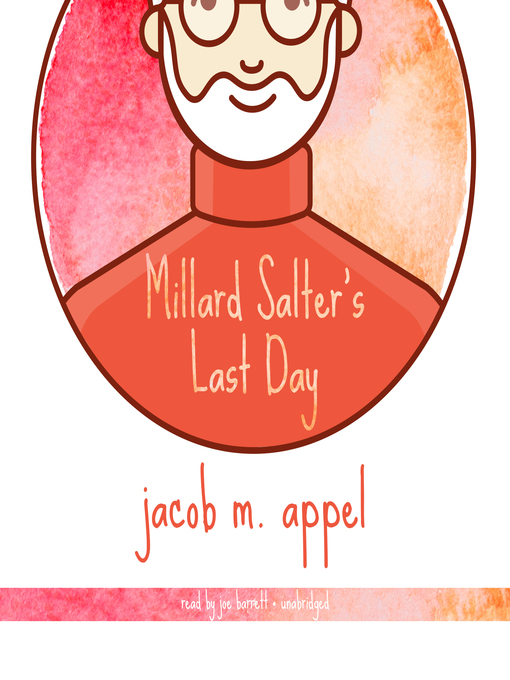 Title details for Millard Salter's Last Day by Jacob M. Appel - Available