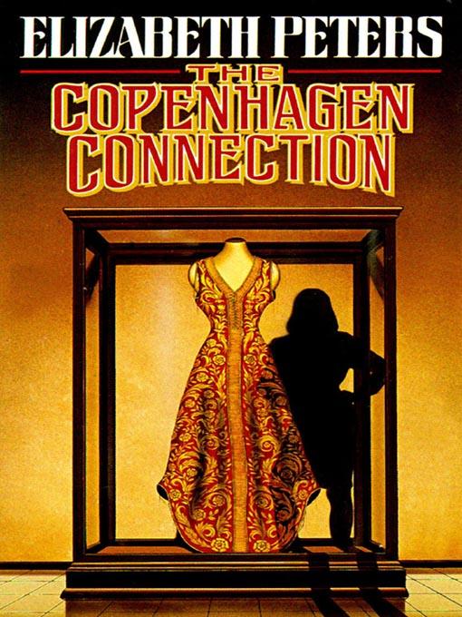 Title details for The Copenhagen Connection by Elizabeth Peters - Wait list