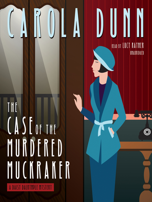Title details for The Case of the Murdered Muckraker by Carola Dunn - Wait list
