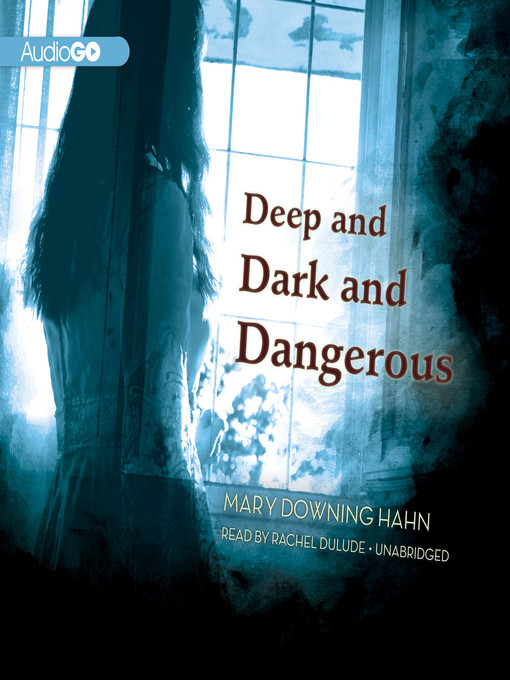 Title details for Deep and Dark and Dangerous by Mary Downing Hahn - Available