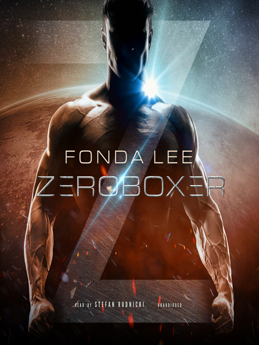 Title details for Zeroboxer by Fonda Lee - Available