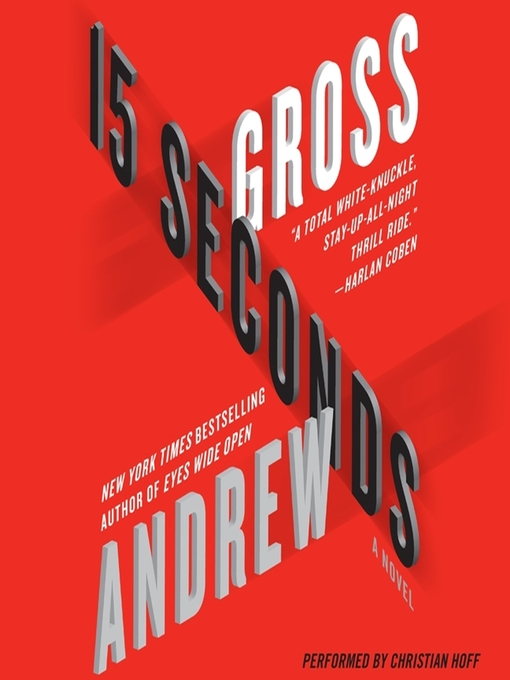 Title details for 15 Seconds by Andrew Gross - Available