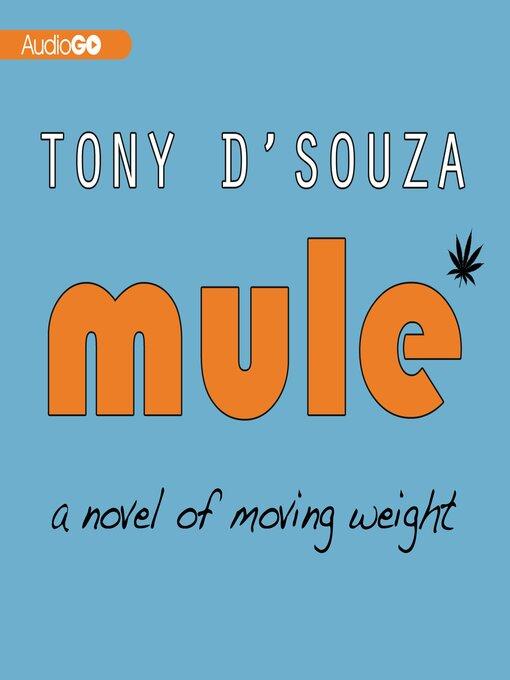 Title details for Mule by Tony D'Souza - Wait list