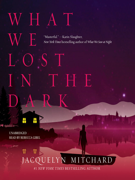 Title details for What We Lost in the Dark by Jacquelyn Mitchard - Available