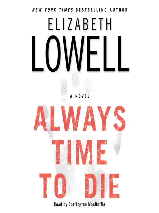 Title details for Always Time to Die by Elizabeth Lowell - Wait list