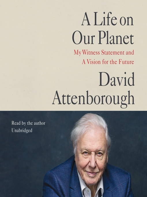 Title details for A Life on Our Planet by David Attenborough - Available