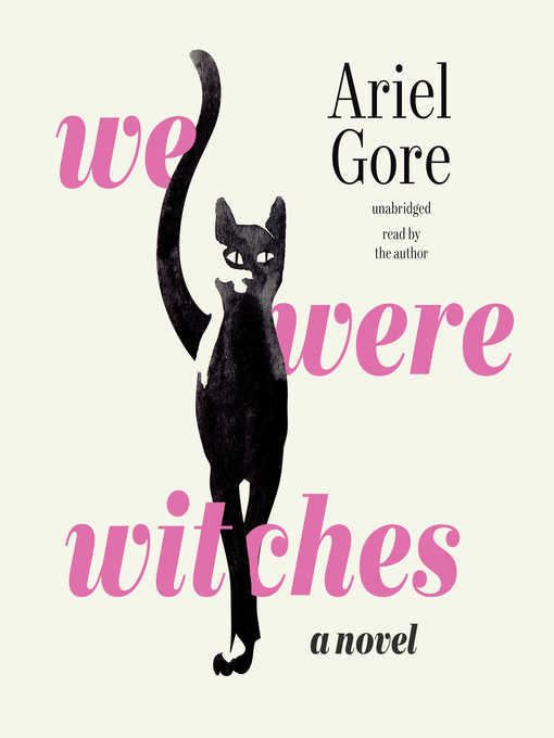 Title details for We Were Witches by Ariel Gore - Available