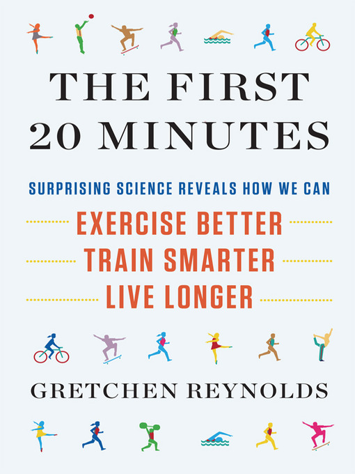 Title details for The First 20 Minutes by Gretchen Reynolds - Available