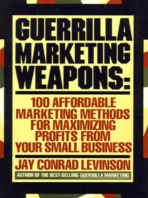 Title details for Guerrilla Marketing Weapons by Jay Conrad Levinson - Available
