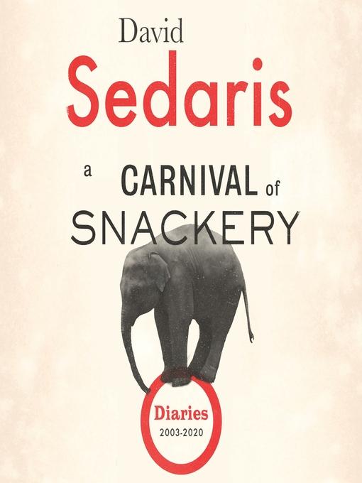 Title details for A Carnival of Snackery by David Sedaris - Wait list