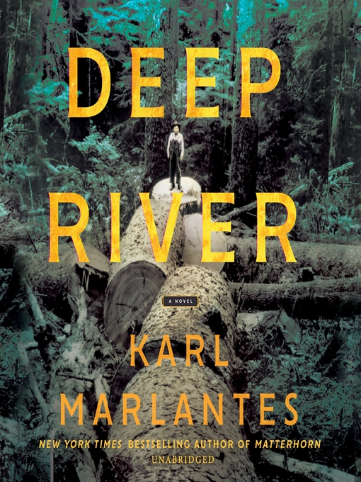 Title details for Deep River by Karl Marlantes - Available