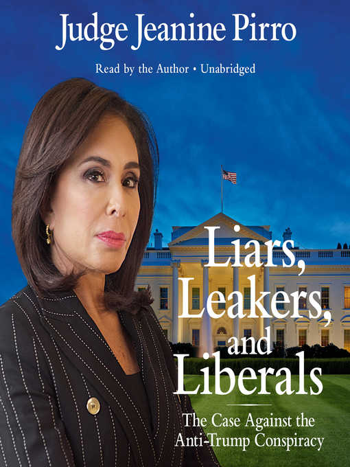 Title details for Liars, Leakers, and Liberals by Jeanine Pirro - Available