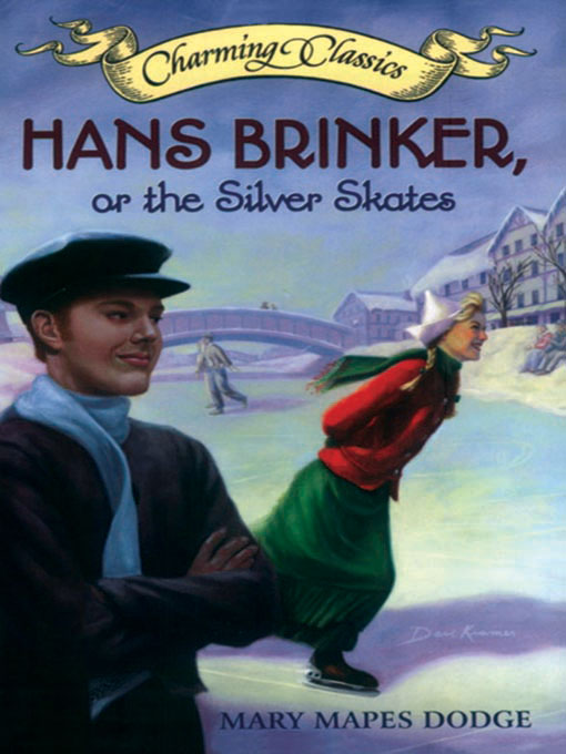 Title details for Hans Brinker, or the Silver Skates by Mary Mapes Dodge - Wait list