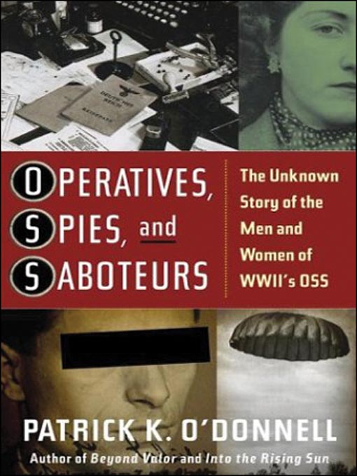 Title details for Operatives, Spies, and Saboteurs by Patrick K. O'Donnell - Available