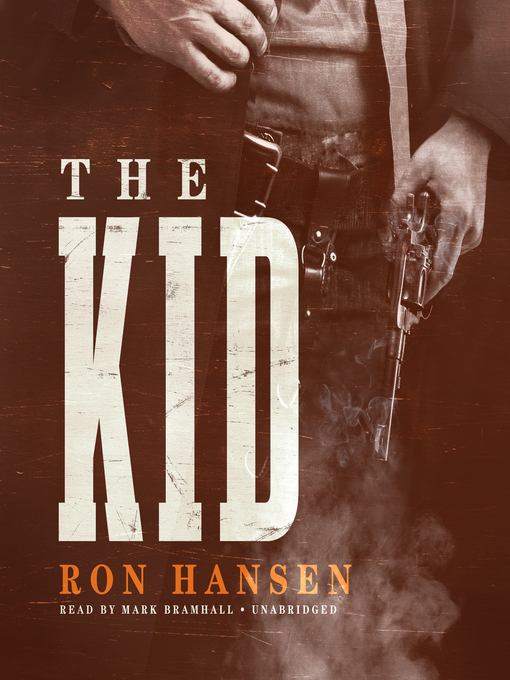 Title details for The Kid by Ron Hansen - Available