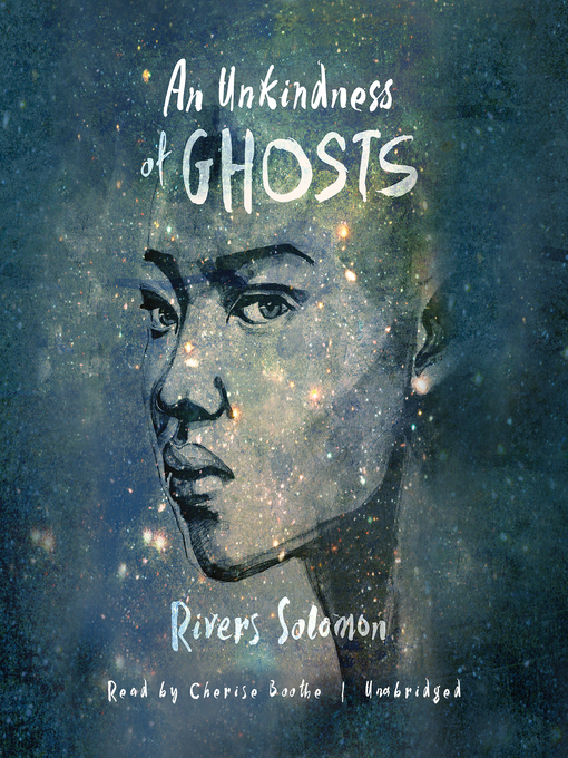 Title details for An Unkindness of Ghosts by Rivers Solomon - Wait list