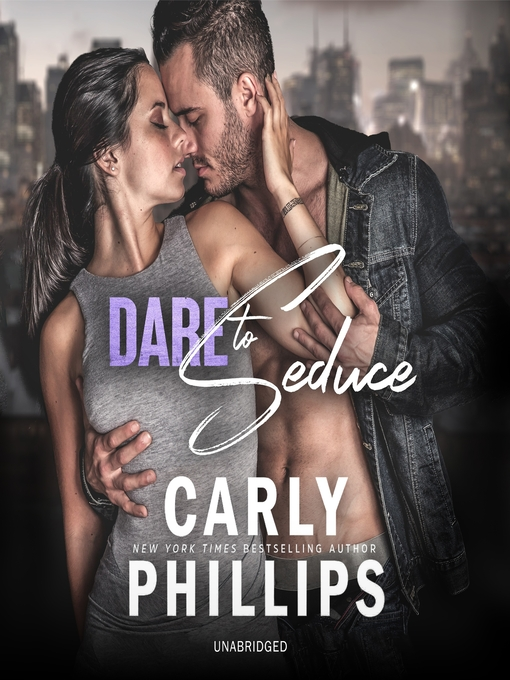 Title details for Dare to Seduce by Carly Phillips - Available
