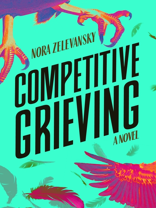 Title details for Competitive Grieving by Nora Zelevansky - Available