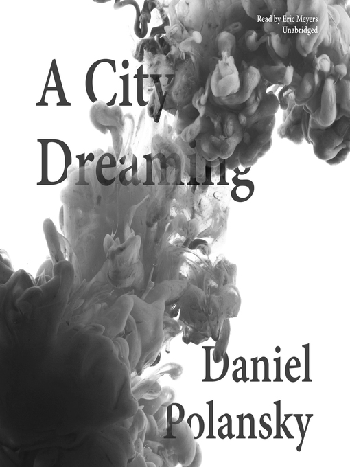 Title details for A City Dreaming by Daniel Polansky - Available