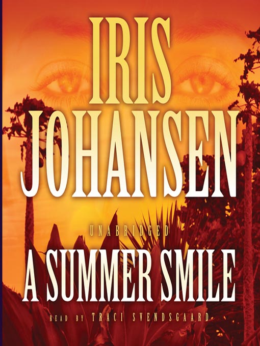 Title details for A Summer Smile by Iris Johansen - Available