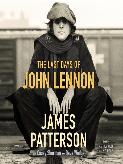 Title details for The Last Days of John Lennon by James Patterson - Wait list