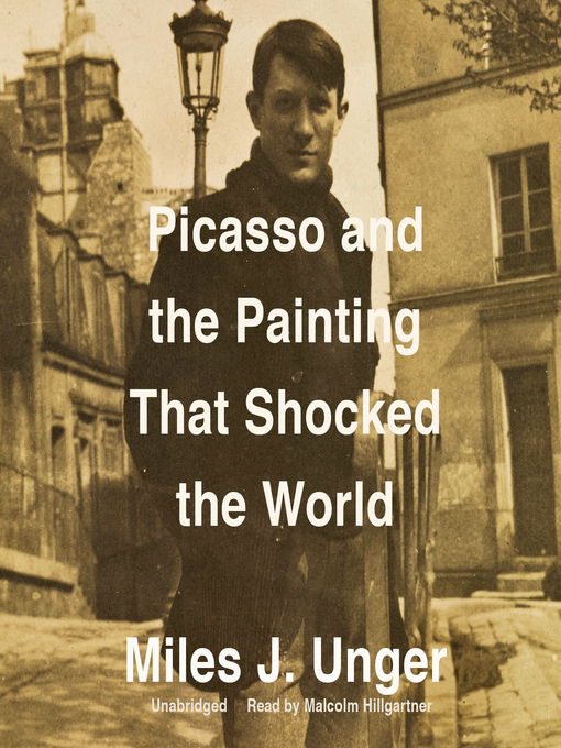 Title details for Picasso and the Painting That Shocked the World by Miles J. Unger - Wait list