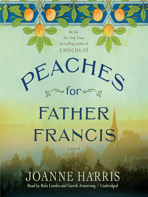 Title details for Peaches for Father Francis by Joanne Harris - Available