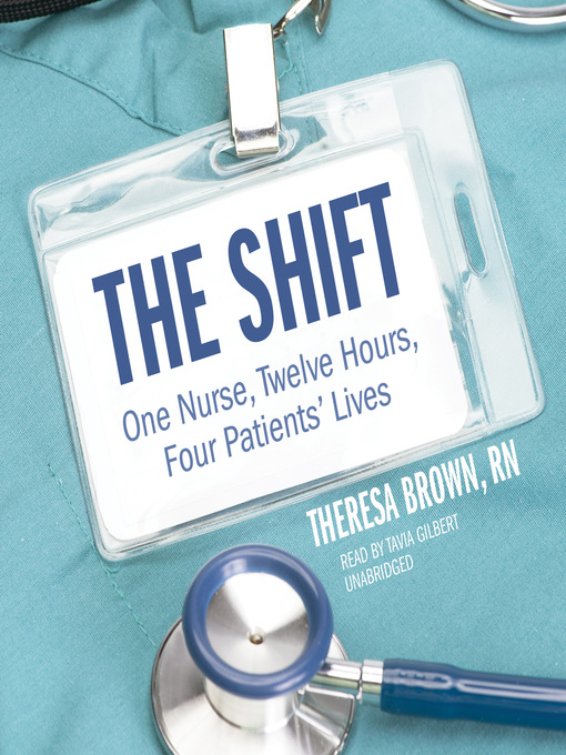 Title details for The Shift by Theresa Brown, RN - Available