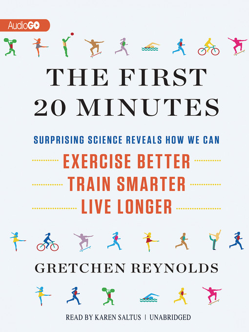 Title details for The First 20 Minutes by Gretchen Reynolds - Wait list