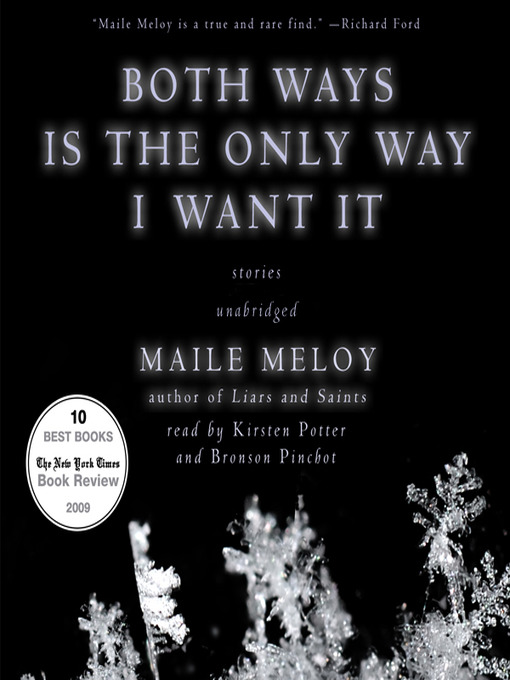 Title details for Both Ways Is the Only Way I Want It by Maile Meloy - Wait list