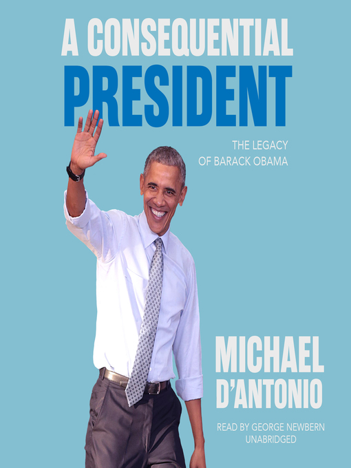 Title details for A Consequential President by Michael D'Antonio - Wait list