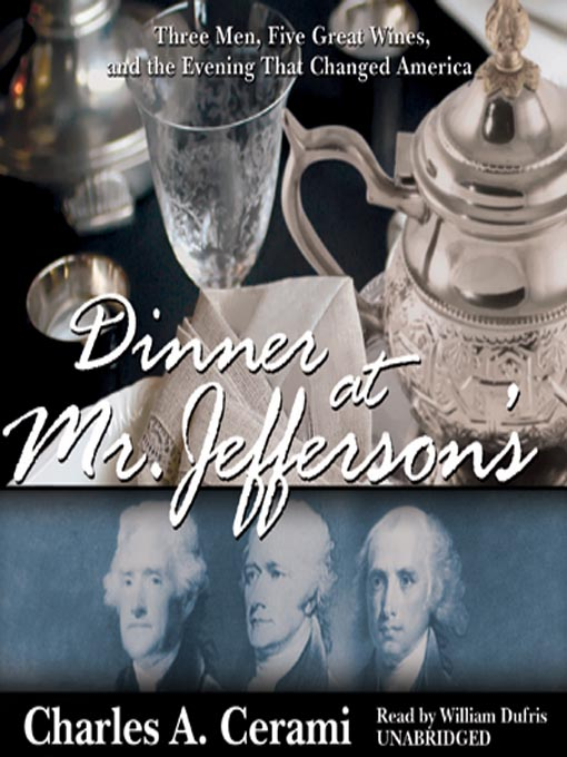 Title details for Dinner at Mr. Jefferson's by Charles A. Cerami - Available