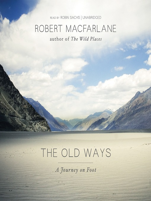 Title details for The Old Ways by Robert Macfarlane - Available