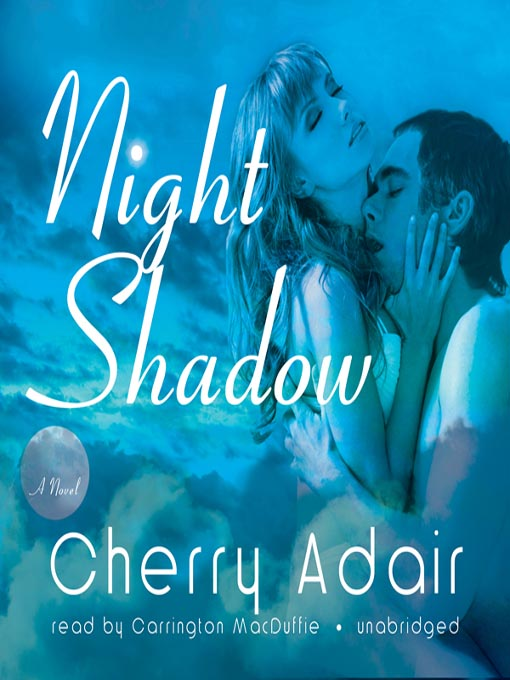 Title details for Night Shadow by Cherry Adair - Wait list