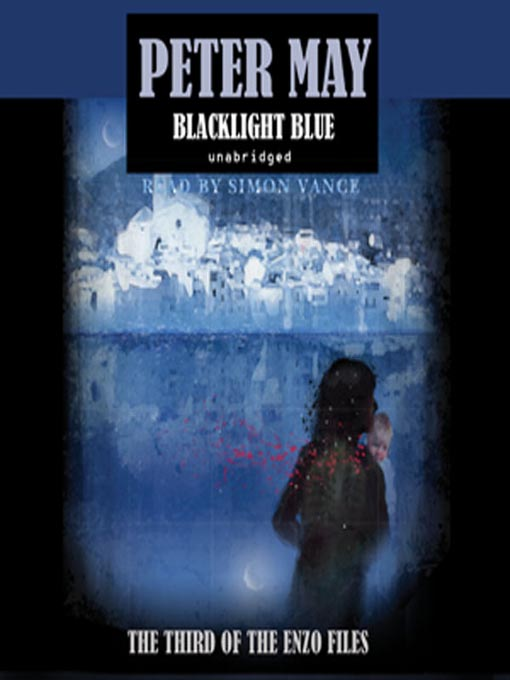 Title details for Blacklight Blue by Peter May - Available
