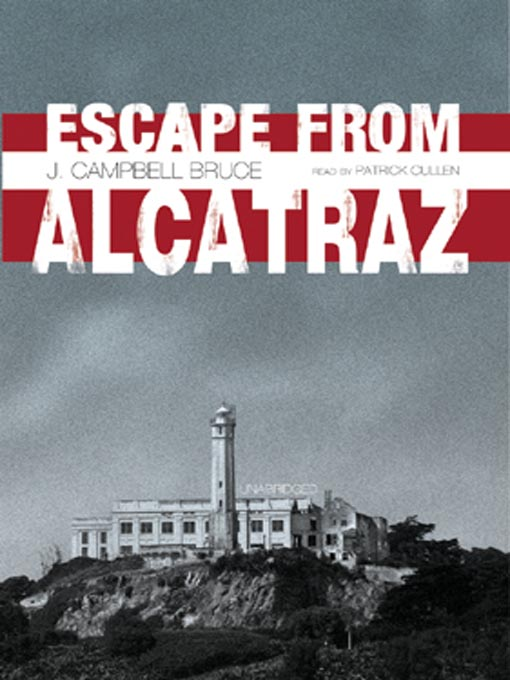 Title details for Escape from Alcatraz by J. Campbell Bruce - Wait list
