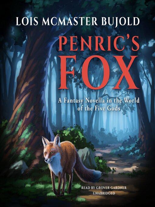Penric's fox : Penric & Desdemona Series, Book 5
